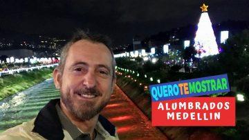 Alumbrados Medellin (Festa de Luzes de Natal) – Quero Te Mostrar
